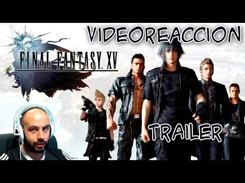 Trailer Final Fantasy XV en Español comentado | Video Reacción | Reaction | Impresiones
