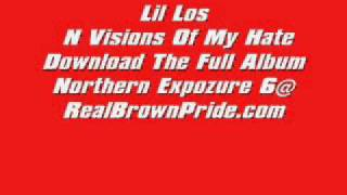 Lil Los  - N Visions Of My Hate