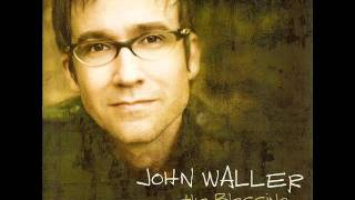 Watch John Waller The Blessing video