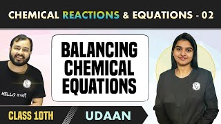 Chemical Reactions & Equations 02 | Balancing Chemical Equations | Class 10 | NCERT | Udaan