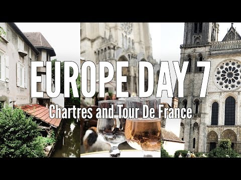 EUROPE 2018 | Chartres and Tour de France | France Travel Vlog