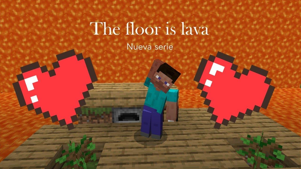 (The floor is lava) me quedo a medio corazón.