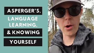 Asperger's, Language Learning and Knowing Yourself