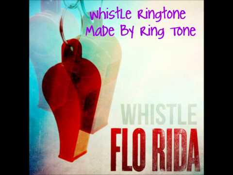 Whistle By Flo Rida Ringtone (FREE DOWNLOAD LINK)