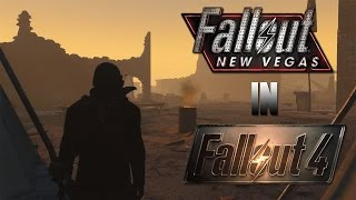 Fallout: New Vegas Open World Remade In Fallout 4 & Fallout 3 In Fallout 4 Mod Progress!