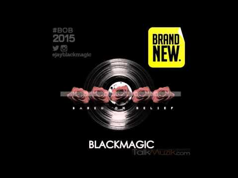 BlackMagic - Brand New (OFFICIAL AUDIO 2015)