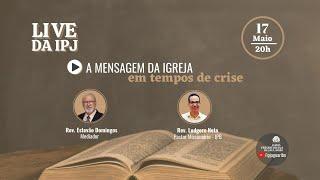 [LIVE] A Mensagem da Igreja em tempos de crise | Rev. Ludgero Neto (Pastor Missionário IPB)