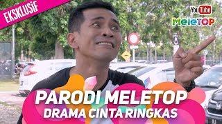 Drama Cinta Ringkas | Parodi MeleTOP Eksklusif | Bell Ngasri, Eyya