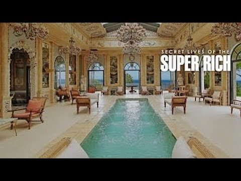 Secret Lives of the Super Rich - Top Rich People in the World 2015