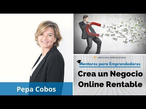 Crea un Negocio Online Rentable, con Pepa Cobos - MPE010 - Mentores para Emprendedores