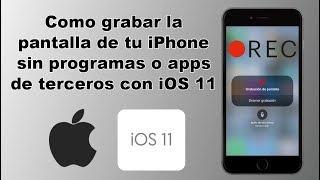COMO GRABAR CON AUDIO LA PANTALLA DE TU CELULAR (iOS 11.2.1)