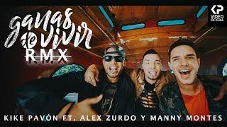 kike pavon   ganas de vivir ft  alex zurdo   manny montes  video oficial