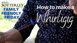 How to make a Whirligig | Family Friendly Friday