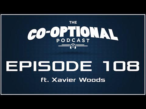 The Co-Optional Podcast Ep. 108 ft. WWE Superstar Xavier Woods [strong language] - January 28, 2016