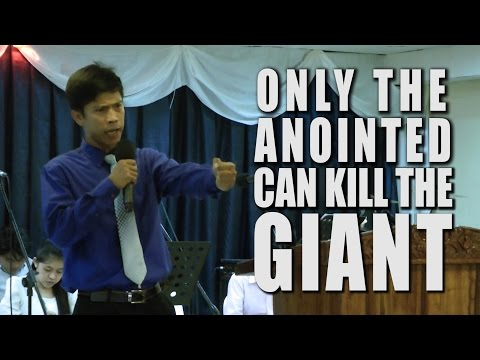 '' Only The Anointed Can Kill The Giant '' - Bro. Demar Jose Juarez
