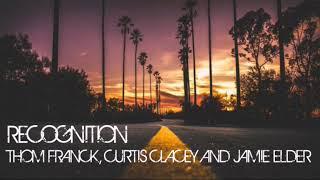 RECOGNITION- THOM FRANCK , CURTIS CLACEY AND JAMIE ELDER