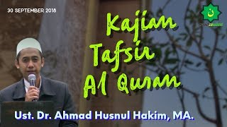 Kajian Tafsir Surah Al Hijr ayat 89-99 - Ust. Dr. Ahmad Husnul Hakim, MA