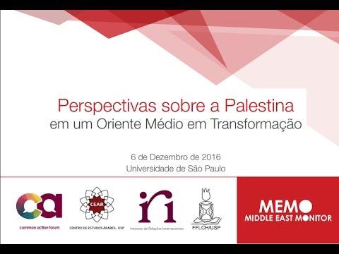 Perspectivas sobre a Palestina em um Oriente Médio em Transformação