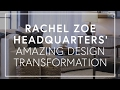 Rachel Zoe Headquarters' Amazing Design Transformation | The Zoe Report By Rachel Zoe
