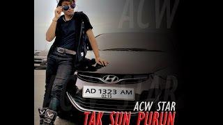 ACW STAR - TAK SUN PURUN LIRIK 2017