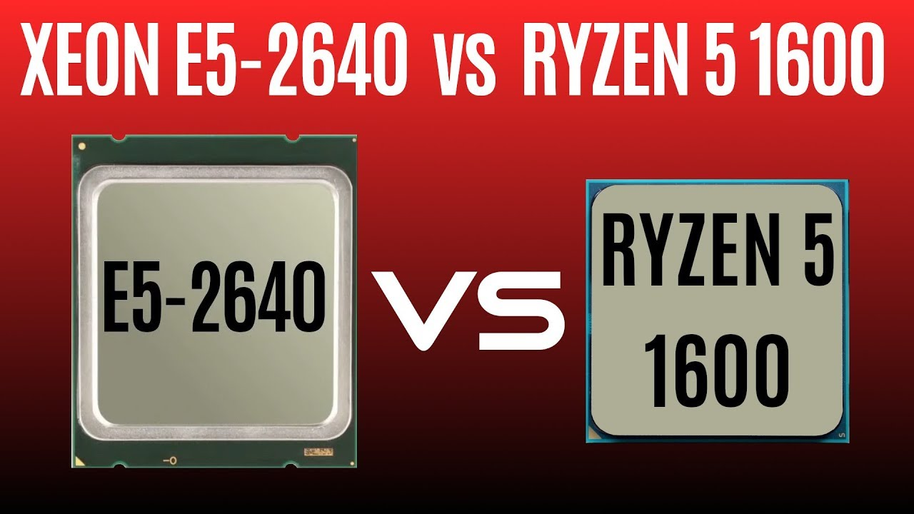 XEON E5-2640 vs Ryzen 5 1600 ★  SANDY BRIDGE-EP vs SUMMIT RIDGE ★ SERVER CPU vs DESKTOP CPU