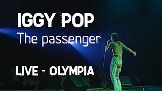 Iggy Pop - The passenger (Olympia)