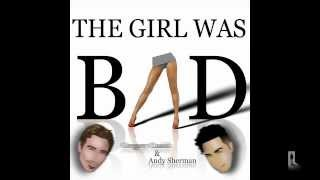 The Girl Was Bad - Gregory Cusick & Andy Sherman
