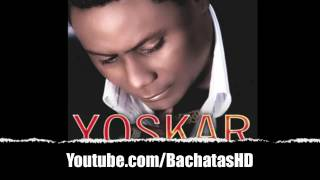 Yoskar Sarante  - BACHATA MIX (SUPER EXITOS) (COMPLETA)