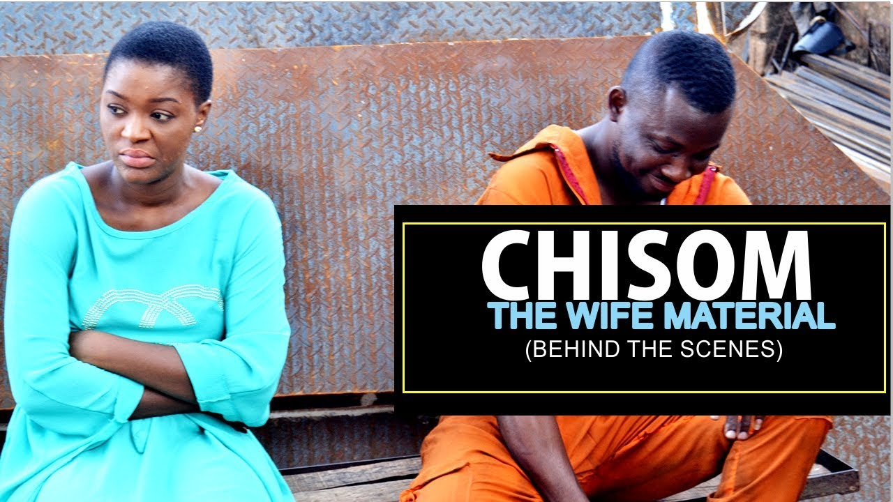 Download CHISOM THE WIFE MATERIAL (BEHIND THE SCENE) - 2018 LATEST NIGERIAN NOLLYWOOD MOVIES