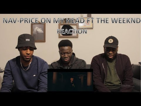NAV - Price On My Head ft The Weeknd (REACTION)
