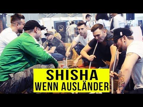 Wenn AUSLÄNDER SHISHA-MESSE gehen ..