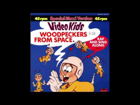 Video Kids - Woodpeckers From Space (Rap And Sing Along) (Extended Instrumental) 1984