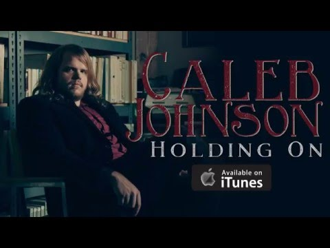 "Caleb Johnson - ""Holding On"""