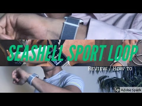 hot sale online 3029c 75428 Seashell Sport Loop Review 2018 & How to Wear
