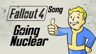 FALLOUT 4 SONG - Going Nuclear By Miracle Of Sound