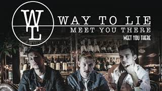 Cover images Way to lie - Meet you there (Official audio)