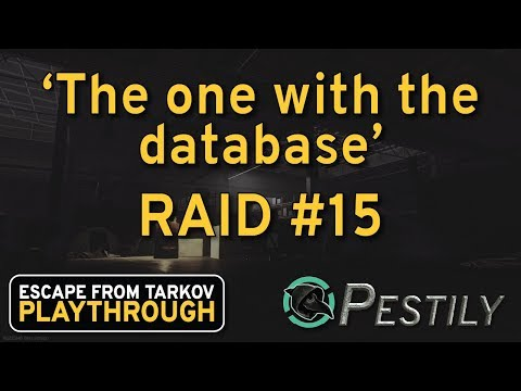 The One With Database - Raid 15 -  Playthrough Series - Escape from Tarkov