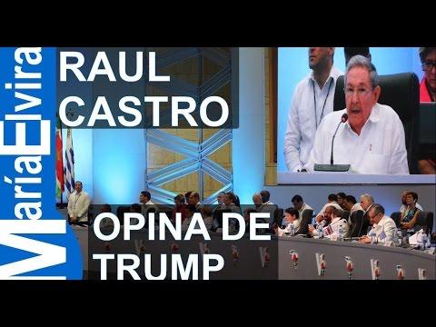 RAUL CASTRO OPINA DE TRUMP