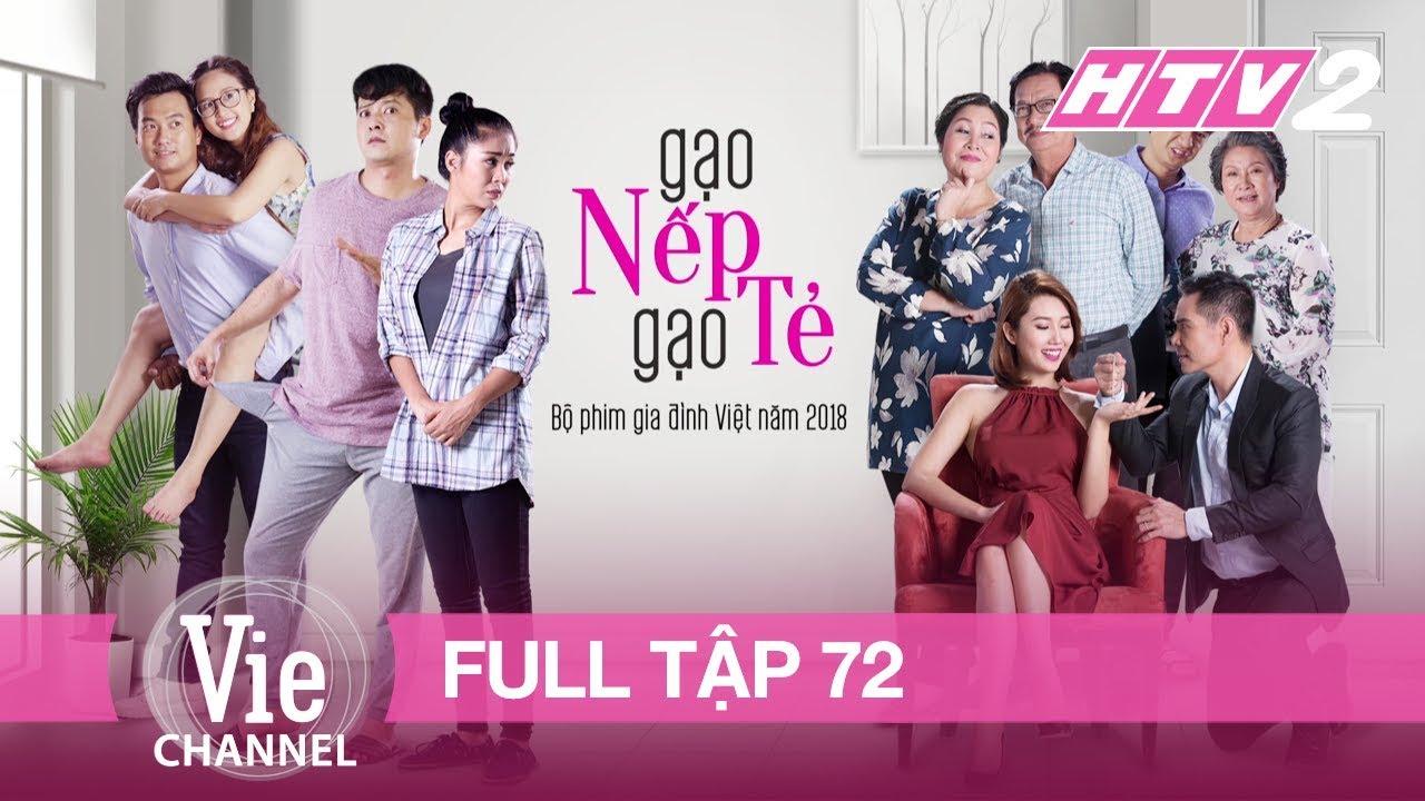 GẠO NẾP GẠO TẺ - Tập 72 - FULL| Phim Gia Đình Việt 2018