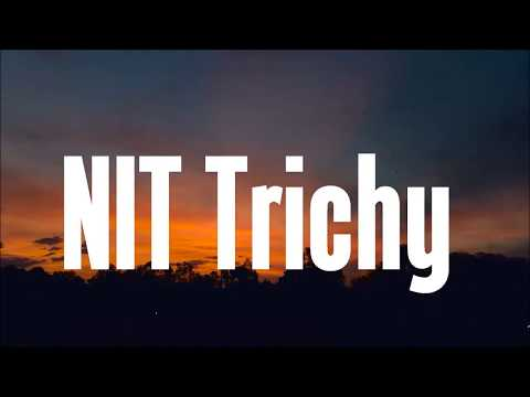 NIT Trichy Campus, Hostel and Departments 2017