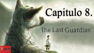 The Last Guardian PS4 - Español - Parte 8 - Walkthrough / Gameplay | XixaGames