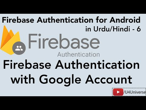 Firebase Auth. For Android-6 | Firebase Authentication With Google Account | U4Universe