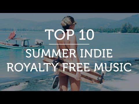 Top 10 Indie Pop Summer Songs | Royalty Free Music
