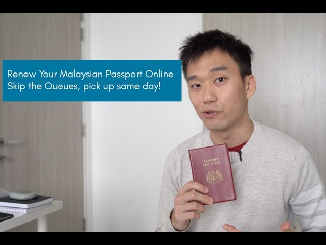Renew Your Malaysian Passport Online Skip The Queues In 2019 Youtube