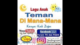 TEMAN DI MANA-MANA, Versi KARAOKE - Lagu Anak Karya Kak Zepe