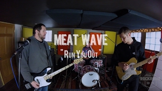 meat wave run you out live from the rock room