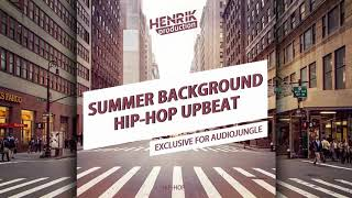 [Hip-Hop] Summer Background Hip-Hop Upbeat by HenrikProduction | Royalty Free Music