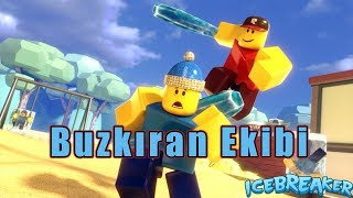 Buzka Ekibi / Brise-glace / Roblox Tôrkçe