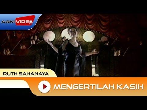 Ruth Sahanaya - Mengertilah Kasih| Official Video