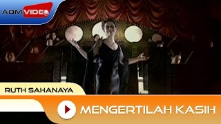 Download lagu Ruth Sahanaya Mengertilah Kasih